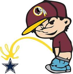 Washington Redskins Piss On Dallas Cowboys Vinyl Decal CHOOS